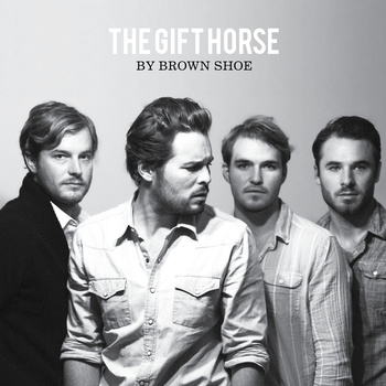 Brown Shoe - That Gift Horse