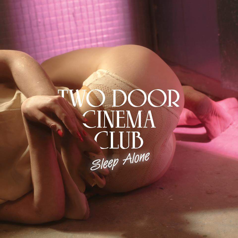 Two-Door-Cinema-Club-Sleep-Alone