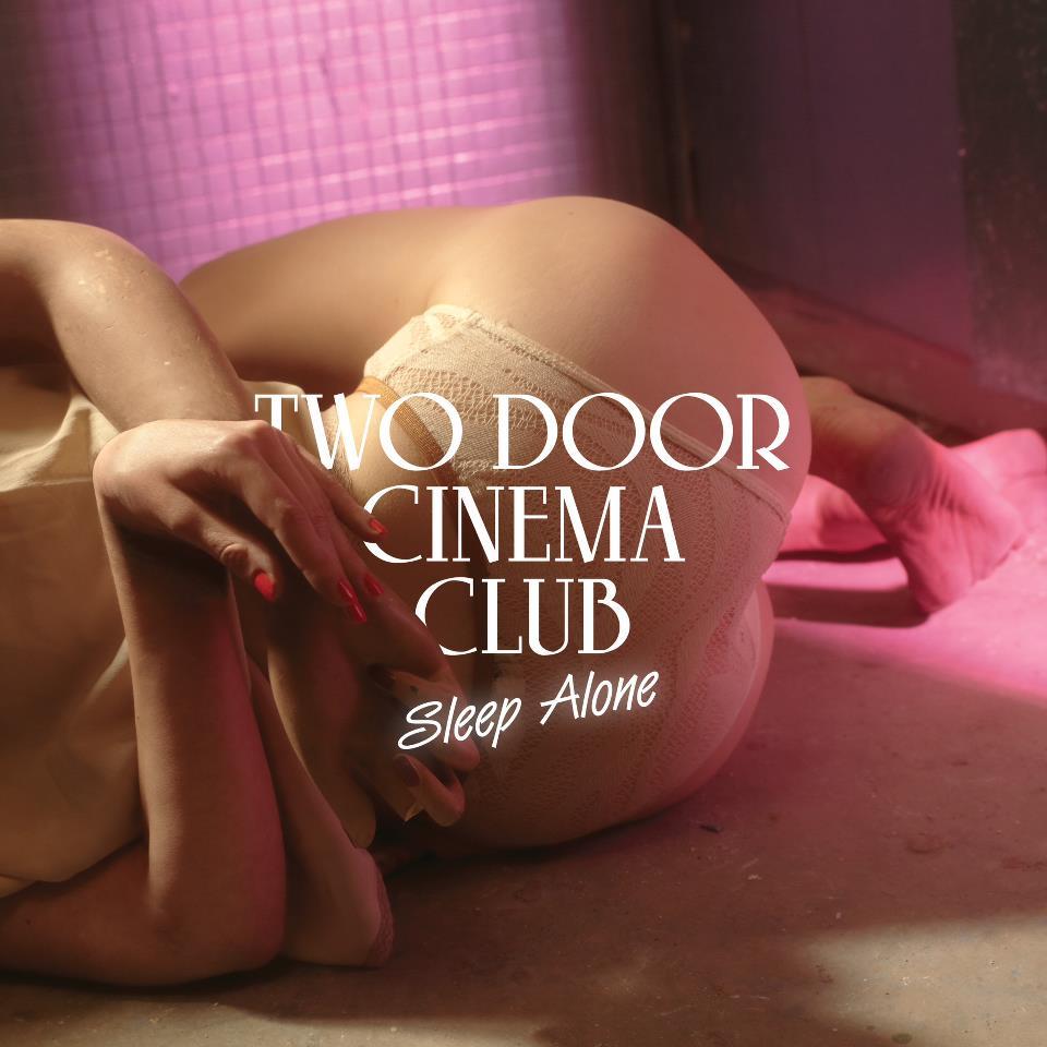Two-Door-Cinema-Club-Sleep-Alone