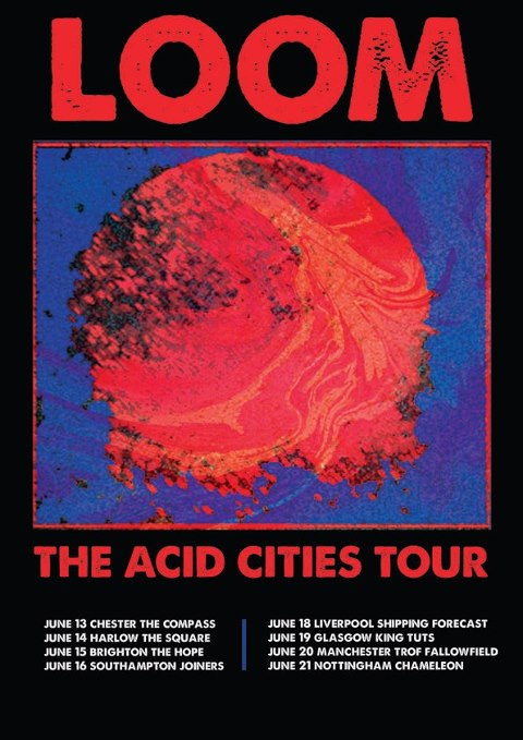 Loom Announce The Acid Cities Tour