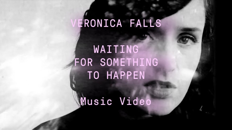 Video: Veronica Falls Waiting for Something to Happen