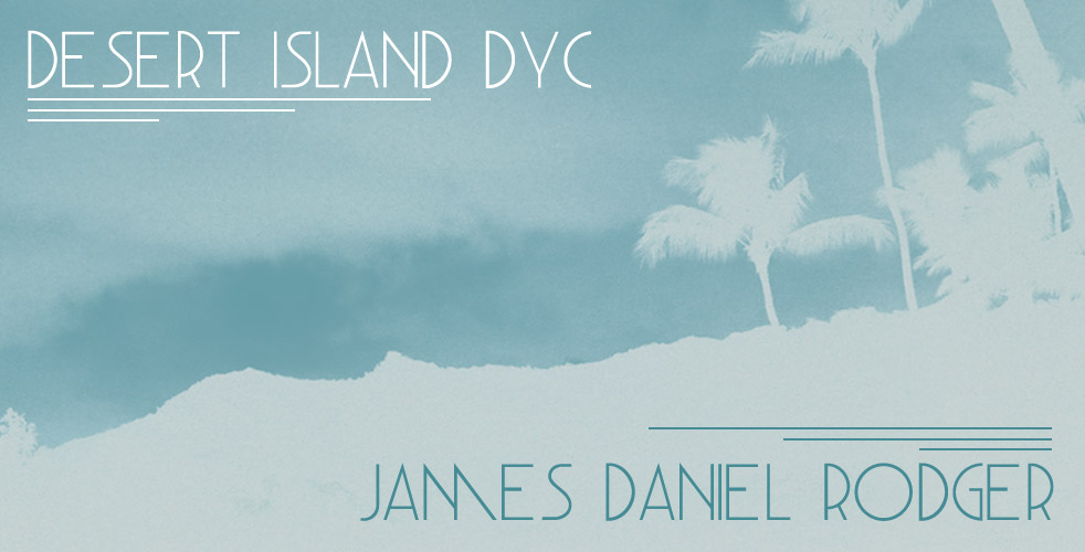 Desert Island DYC James Daniel Rodger