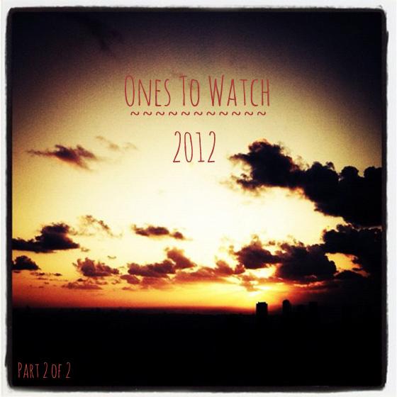 Ones-To-Watch-2012-Part-2.0