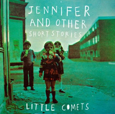 Little Comets - Jennifer