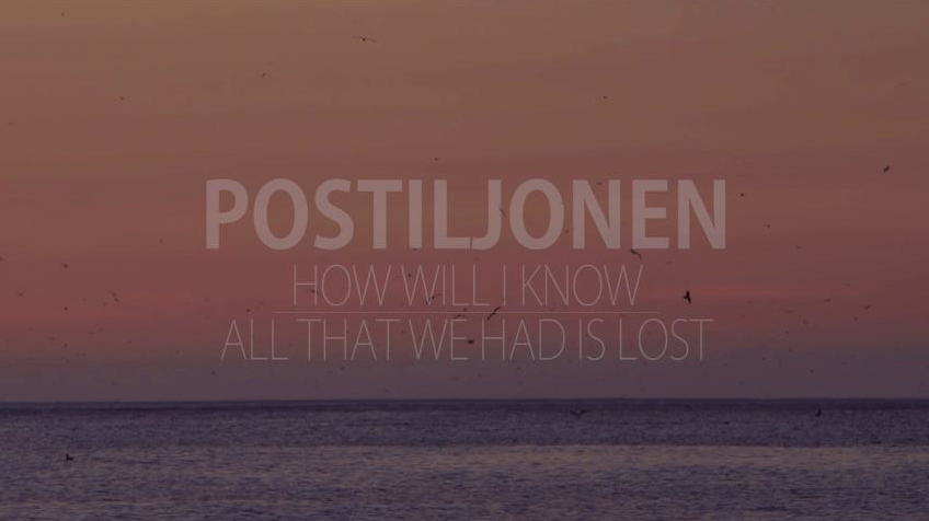 Postiljonen-How-Will-I-Know-All-That-We-Had-Is-Lost
