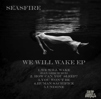 Seasfire-We-Will-Wake-EP