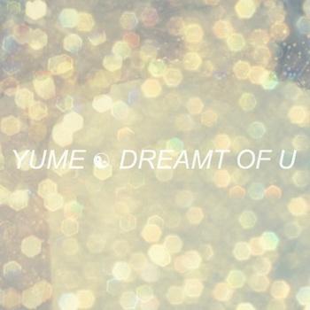 Yume - Dreamt Of U EP