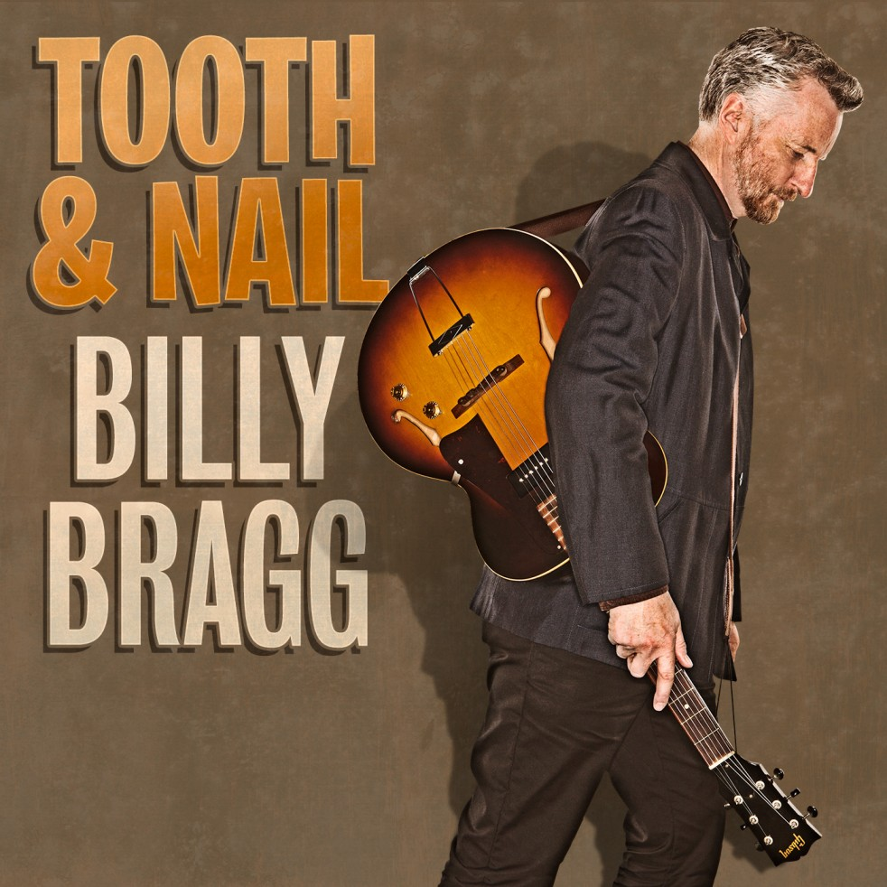 Billy Bragg - Tooth And Nail (Competition)